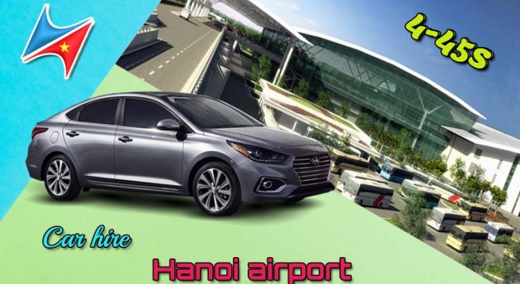Car hire Hanoi airport with driver